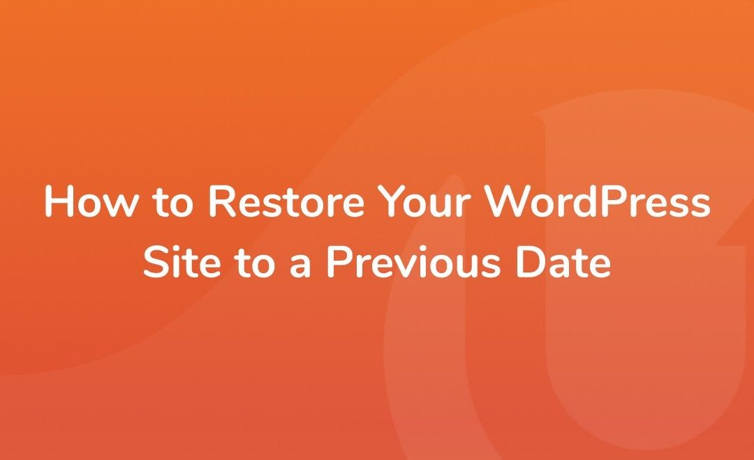 How to restore your WordPress site to a previous date